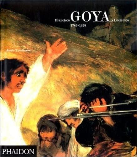 9780714829128: Francisco Goya Y Lucientes 1746-1828