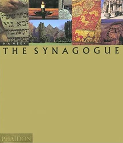 9780714829326: The Synagogue: The Complete History of the Art and Architecture of the Synagogue (DECORATIVES ART)