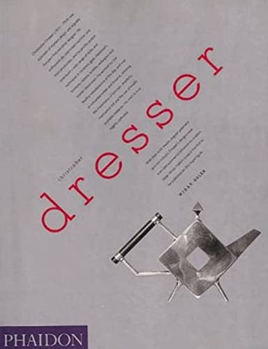 9780714829524: Dresser Christopher. Ediz. illustrata: A Pioneer of Modern Design (Decorative Arts)