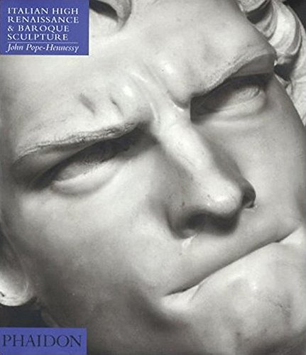 9780714830162: Italian High Renaissance & Baroque Sculpture (4th ed) (Introduction to Italian Sculpture/John Pope-Hennessy, Vol 3)