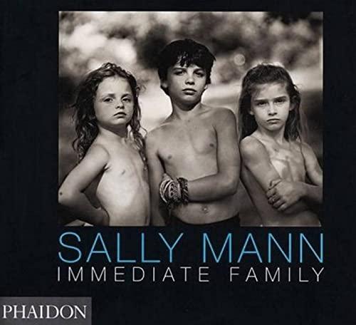 9780714830544: Sally Mann. Immediate Family (Photography)