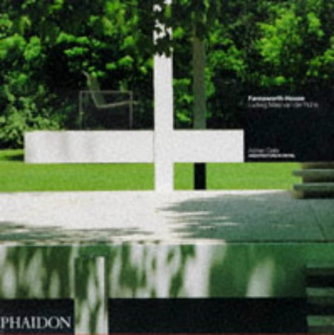 9780714831527: Farnsworth House: Ludwig Mies Van Der Rohe: Architecture in Detail