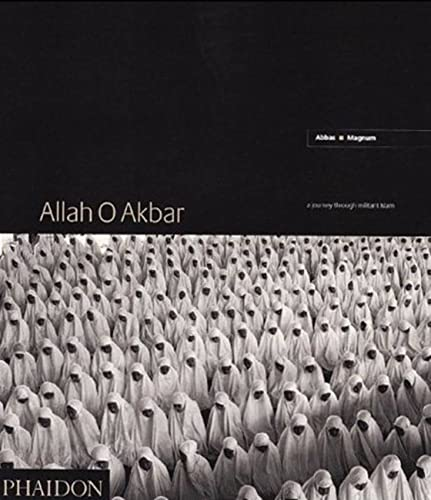 9780714831626: Abbas Allah O Akbar: Journey Through Militant Islam (Photography)