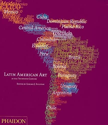 Latin American Art in the Twentieth Century: Sullivan, Edward J. (ed.)