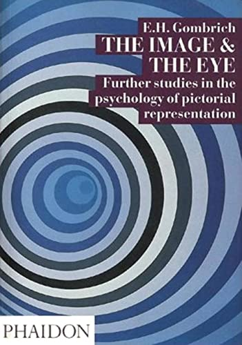9780714832432: The Image and the Eye: Further Studies in the Psychology of Pictorial ...