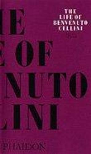 9780714833644: The Life Of Benvenuto Cellini (Arts and Letters)