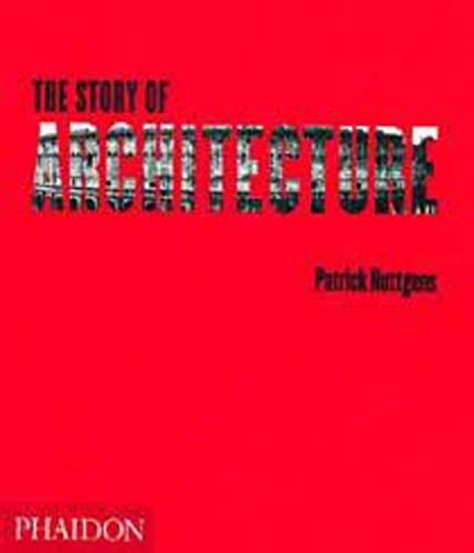 9780714836164: The story of architecture. Ediz. illustrata