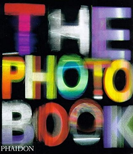 The Photography Book: Editors of Phaidon Press