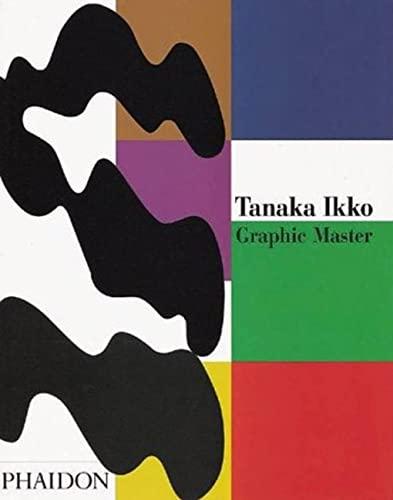9780714837161: Tanaka Ikko. Graphic Master. Ediz. illustrata (Design)