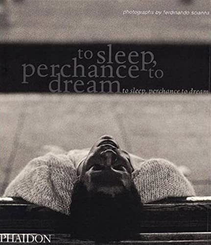 9780714837192: To Sleep. Perchance To Dream (Photography)