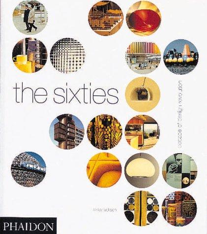 The Sixties: Decade of Design Revolution: Jackson, Lesley