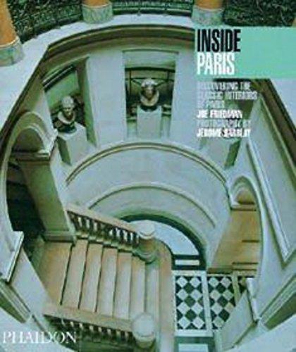 9780714837604: Inside Paris: Discovering the Classic Interiors of Paris (Inside Series)