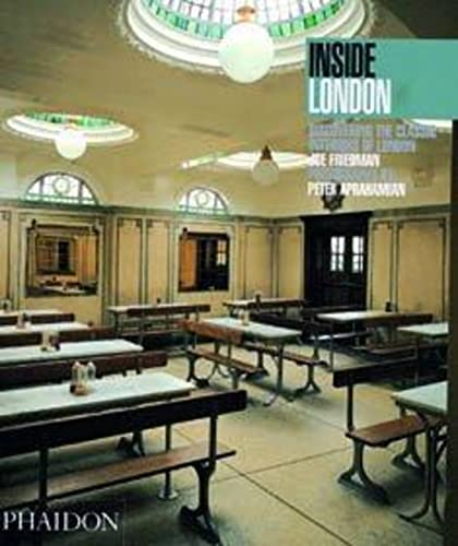 9780714837611: Inside London: Discovering the Classic Interiors of London (Inside...Series)