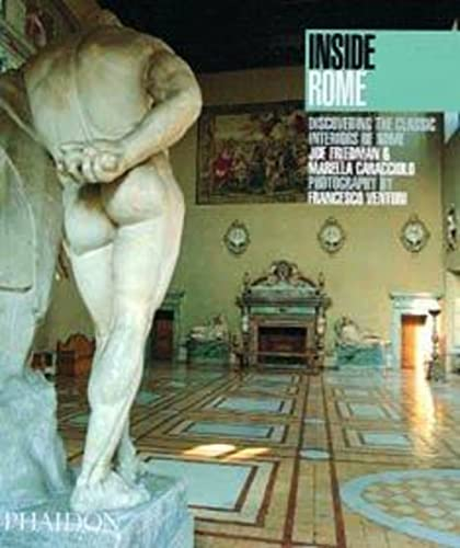 9780714837628: Inside Rome: Discovering the Classic Interiors of Rome (Inside Series)