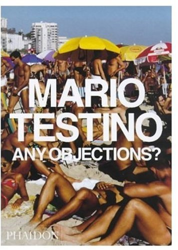 9780714838168: Mario Testino. Any objections?