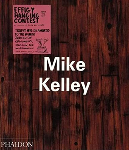 9780714838342: Mike Kelley (Contemporary artists)