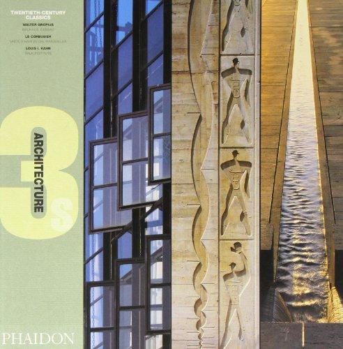 9780714838687: Twentieth Century Classics (Architecture 3s) Walter Gropius, Le Corbusier, Louis I. Kahn