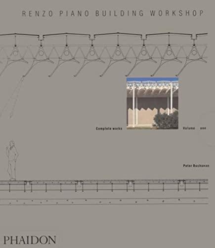 Renzo Piano Building Workshop: Volume One: Buchanan, Peter