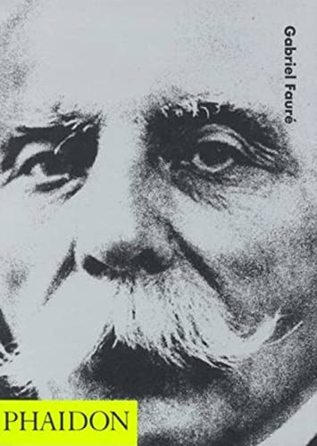 9780714839325: Gabriel Faure (20th Century Composers)