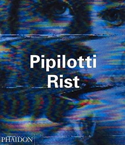 Pipilotti Rist (Contemporary Artists (Phaidon)): Peggy Phelan; Elisabeth Bronfen; Hans Ulrich ...
