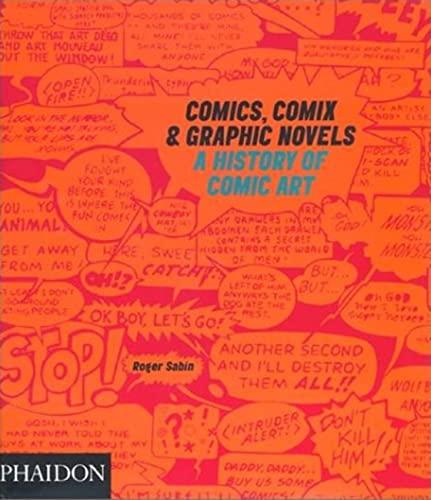 Comics, Comix & Graphic Novels: A History Of Comic Art: Sabin, Roger