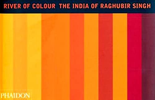 9780714839967: River of colour. The India of Raghubir Singh (Photography)