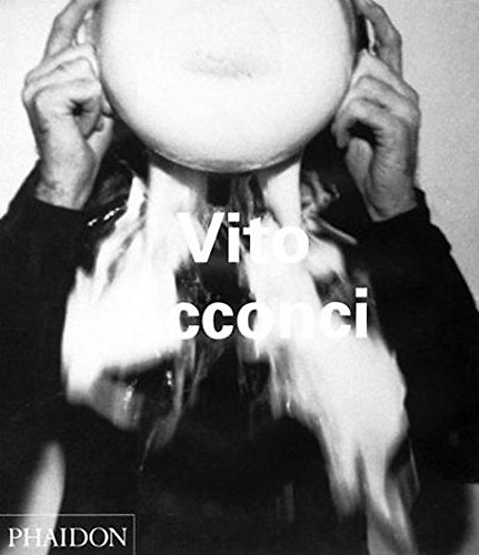 9780714840024: Vito Acconci (Contemporary Artists (Phaidon))