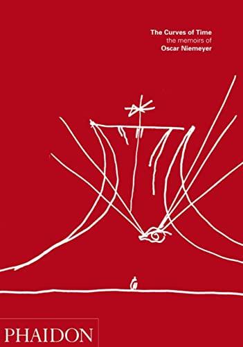 Curves of Time: The Memoirs of Oscar Niemeyer: Oscar Neimeyer, Izabel Murat Burbridge (Translator)
