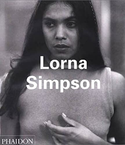 Lorna Simpson (Phaidon Contemporary Artist Series): Jones, Kellie