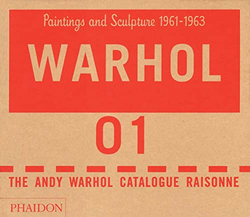 9780714840864: The Andy Warhol Catalogue Raisonne Vol. 1: Paintings and Sculpture 1961-1963