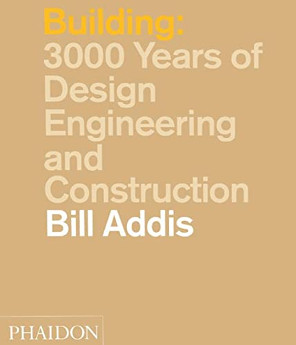 9780714841465: Building: 3,000 Years of Design, Engineering and Construction