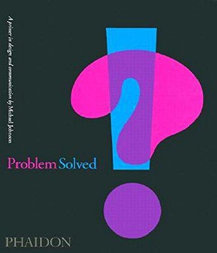 9780714841748: Problem Solved: A Primer for Design and Communication