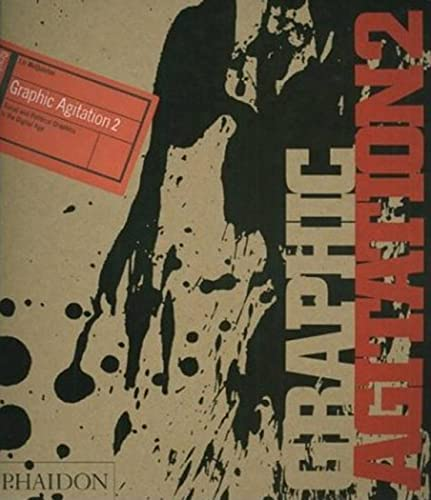 9780714841779: Graphic Agitation 2. Social And Political Graphics In The Digital Age (Design)