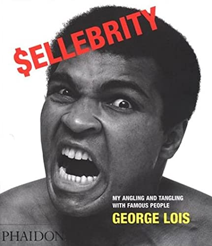 Sellebrity: My Angling and Tangling With Famous People (0714842842) by George Lois