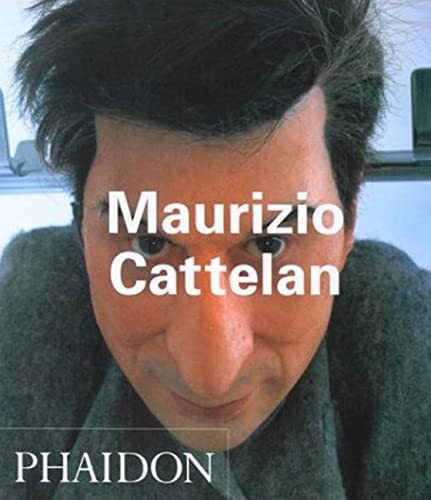 9780714843063: Maurizio Cattelan (Contemporary Artists)