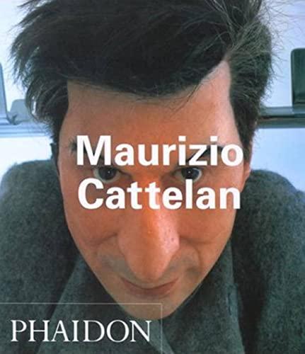 9780714843063: Maurizio Cattelan (en anglais)
