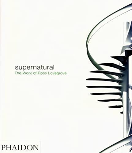 9780714843674: Supernatural: The Work of Ross Lovegrove