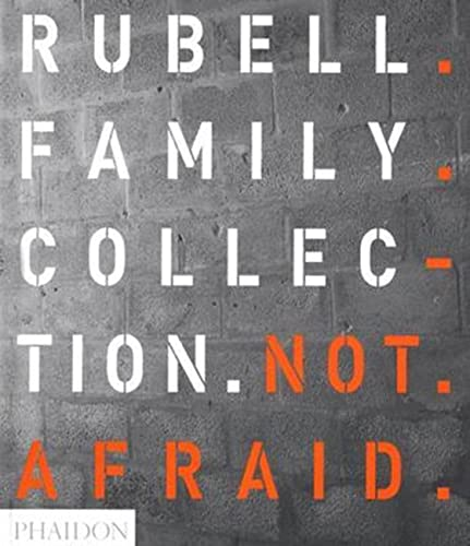 9780714843933: Not Afraid: Rubell Family Collection