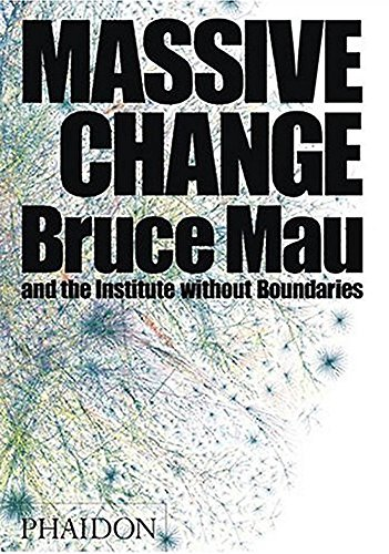 9780714844015: Massive Change: A Manifesto for the Future Global Design Culture