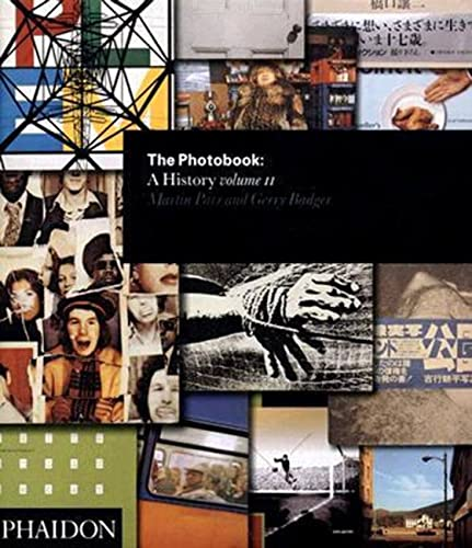 The Photobook: A History - Volume 2: Parr, Martin; Badger, Gerry
