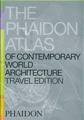 9780714844503: The Phaidon Atlas of Contemporary World Architecture (Travel Edition_