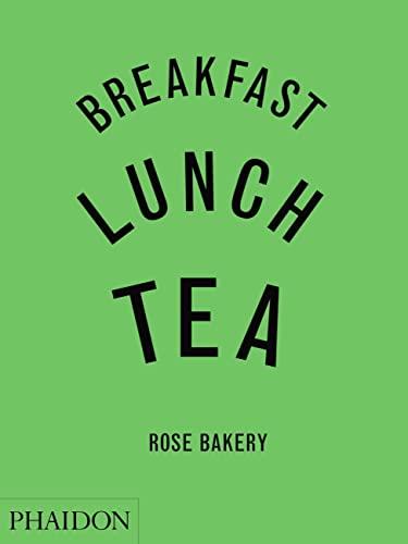 9780714844657: Breakfast, Lunch, Tea: The Many Little Meals of Rose Bakery