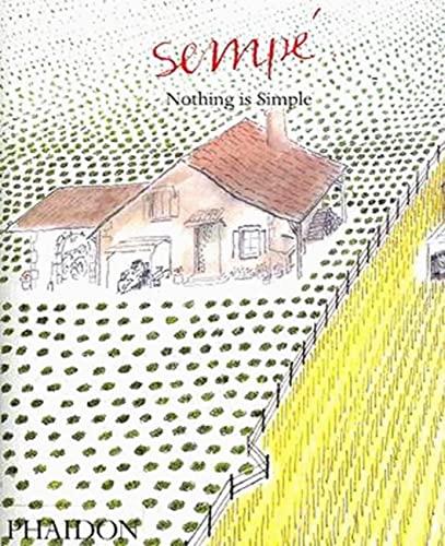 Sempe: Nothing is Simple: Jean-Jacques Sempé