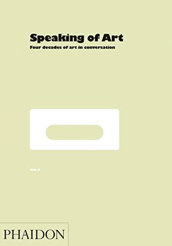 9780714845067: Speaking of Art: Four Decades of Art in Conversation
