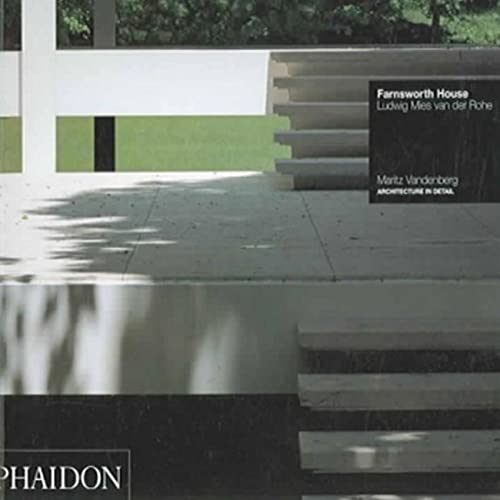 9780714845586: Farnsworth House. Ludwig Mies Van Der Rohe (Architecture in Detail)