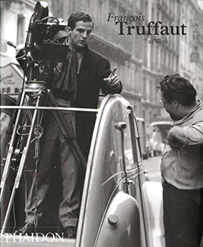 Francois Truffaut At Work By Carole Le Berre: New