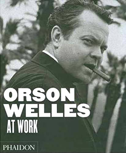 Orson Welles at Work.
