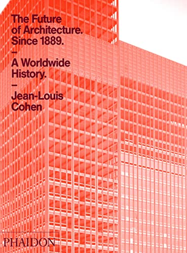 The Future of Architecture Since 1889: Cohen, Jean-Louis
