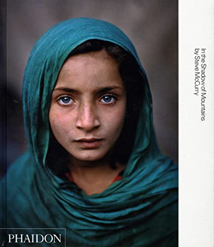 9780714846408: Steve McCurry. In The Shadow Of Mountains