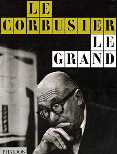 9780714846682: Le Corbusier. Le Grand